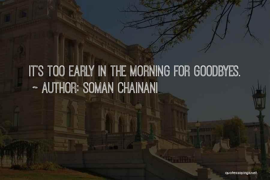 Goodbyes For Now Quotes By Soman Chainani