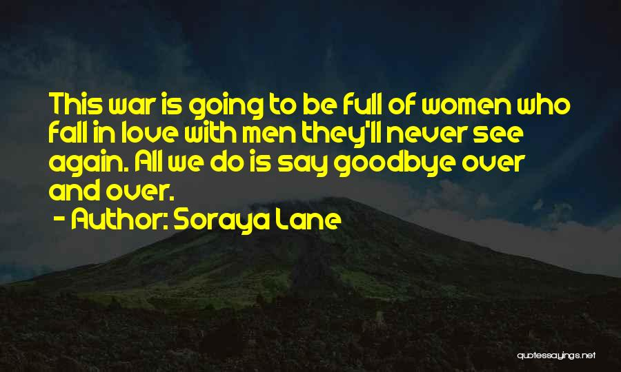 Goodbyes For Now Quotes By Soraya Lane