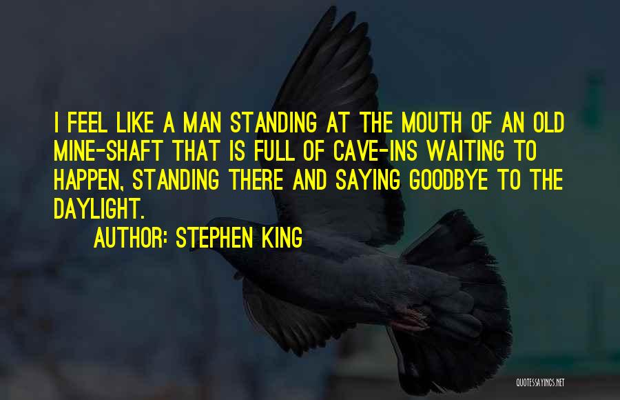 Goodbyes For Now Quotes By Stephen King