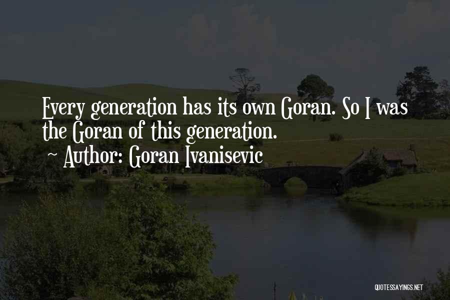 Goran Ivanisevic Quotes 106940