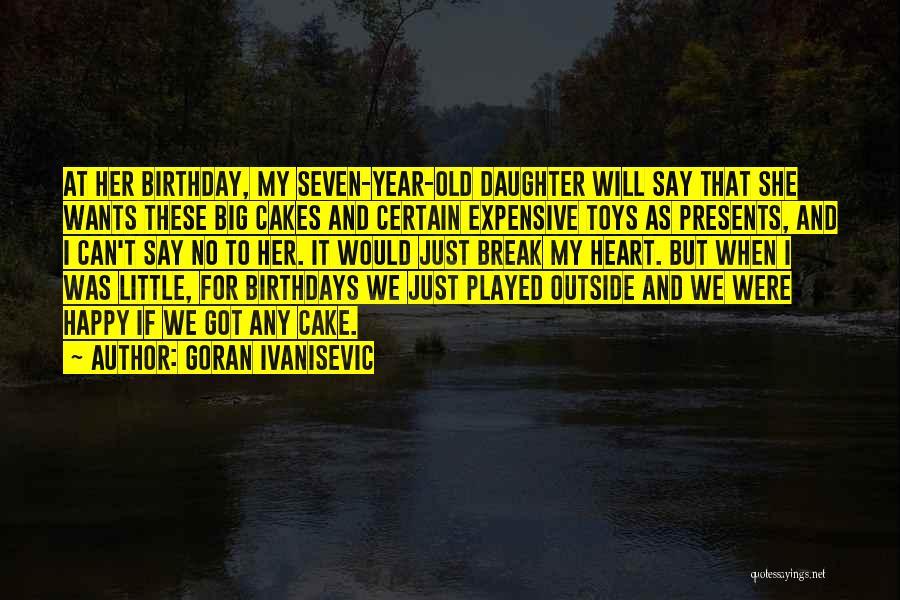 Goran Ivanisevic Quotes 1181233