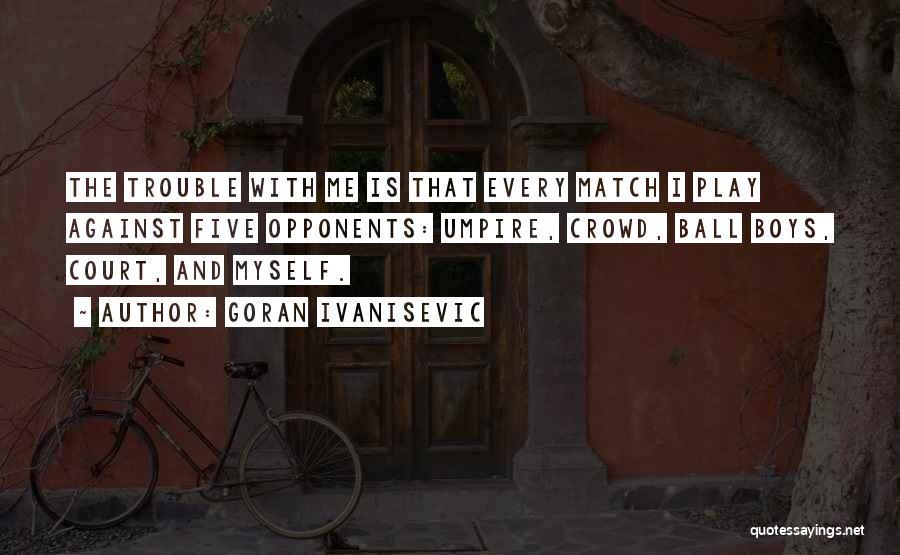 Goran Ivanisevic Quotes 1265608