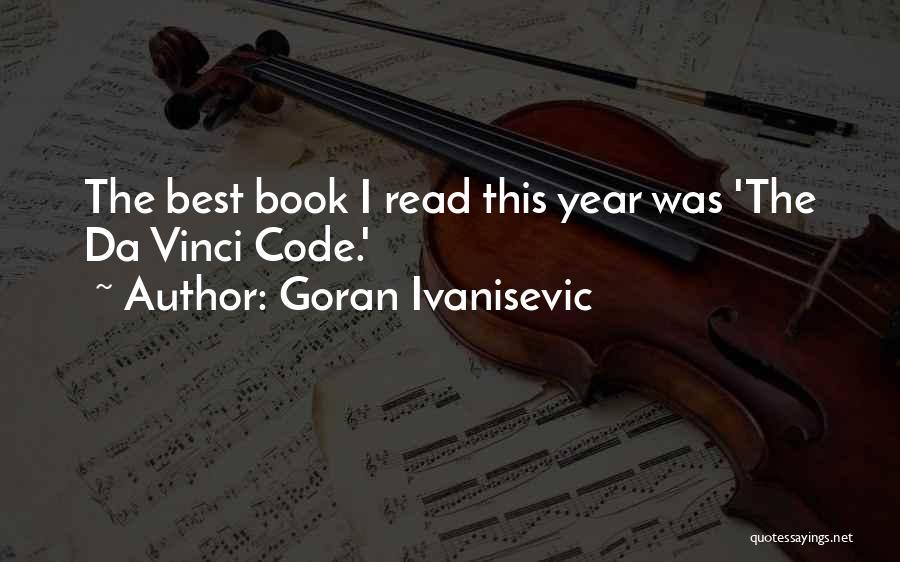 Goran Ivanisevic Quotes 1655548