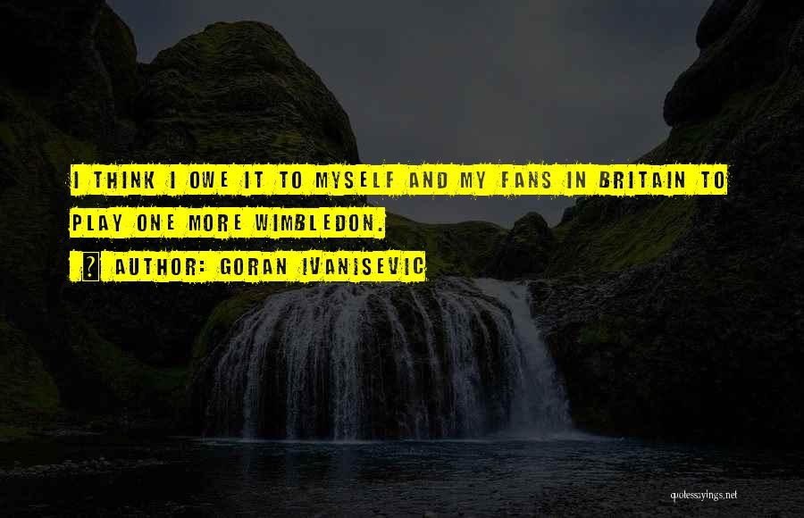 Goran Ivanisevic Quotes 1812191