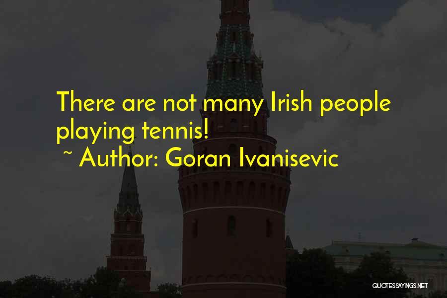 Goran Ivanisevic Quotes 1873359