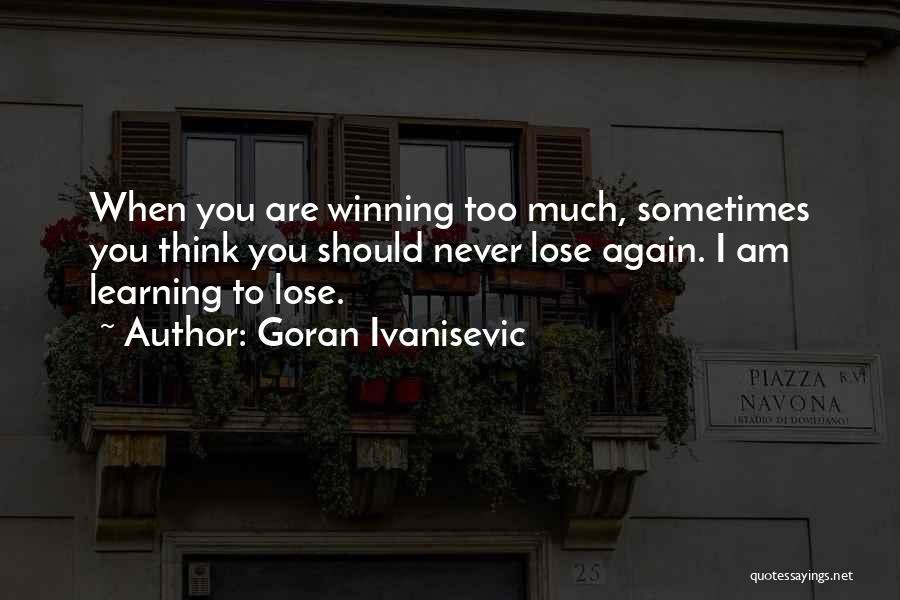Goran Ivanisevic Quotes 1881412