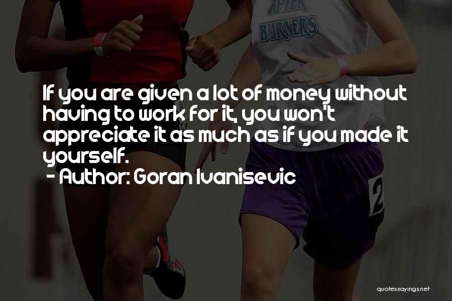 Goran Ivanisevic Quotes 1895980