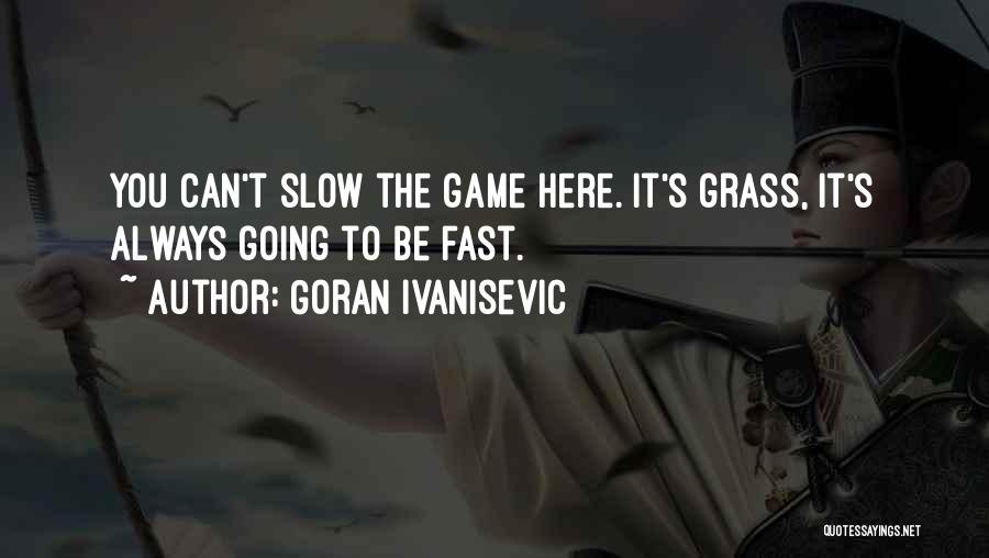 Goran Ivanisevic Quotes 390326