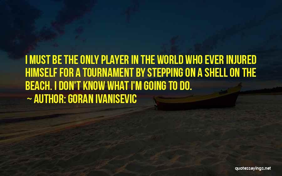 Goran Ivanisevic Quotes 531157
