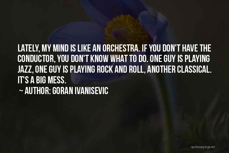Goran Ivanisevic Quotes 606910