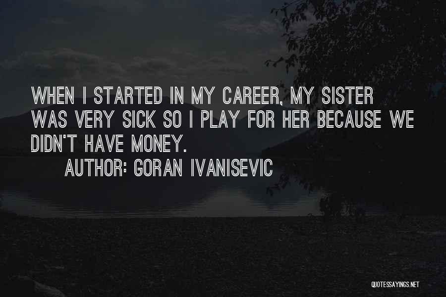 Goran Ivanisevic Quotes 970038
