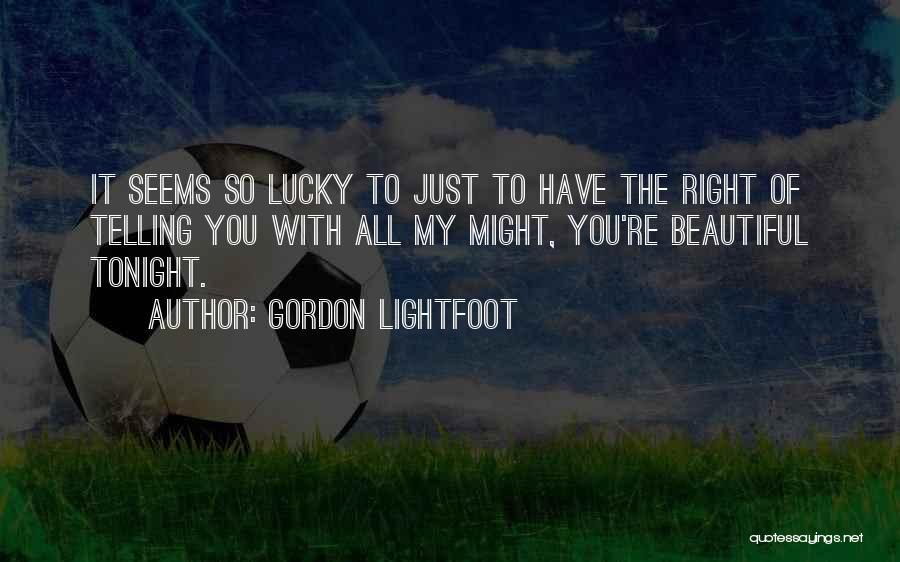 Gordon Lightfoot Quotes 1010249