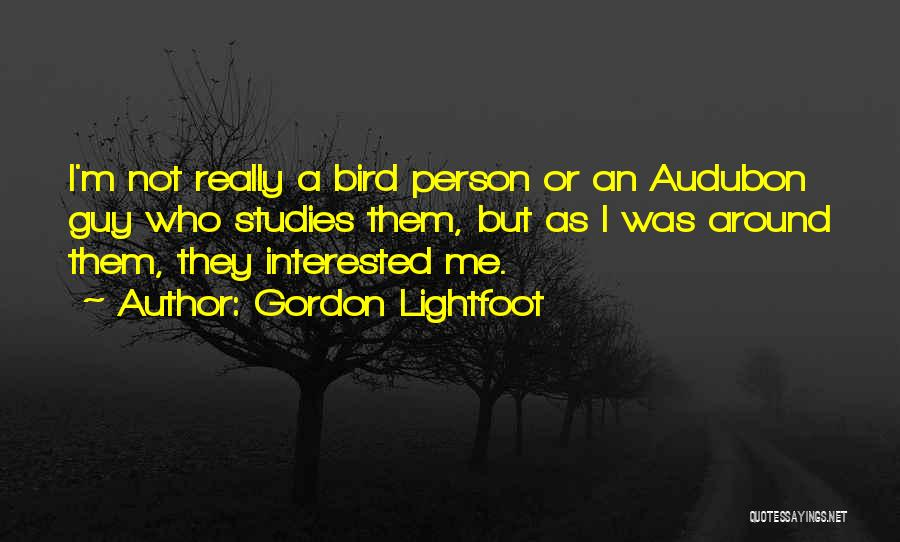 Gordon Lightfoot Quotes 1327500
