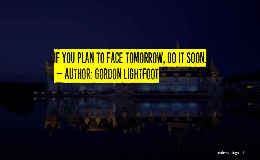 Gordon Lightfoot Quotes 1763666
