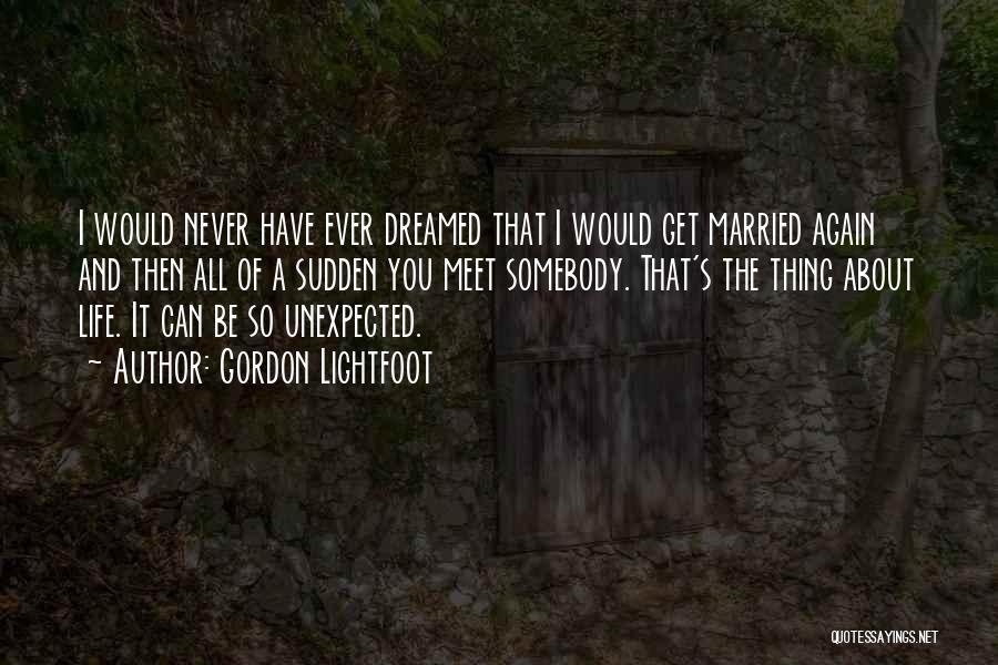 Gordon Lightfoot Quotes 1908991