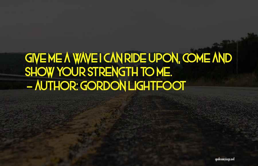 Gordon Lightfoot Quotes 2016650