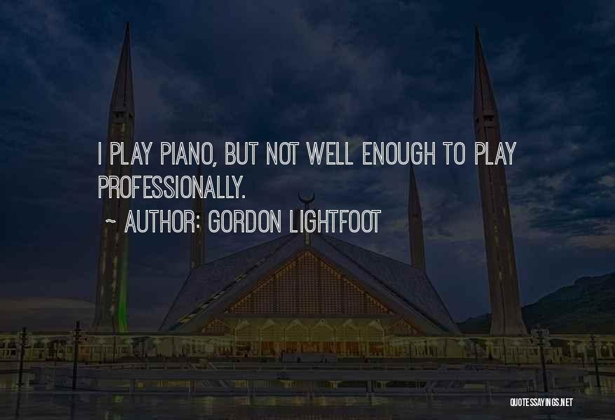 Gordon Lightfoot Quotes 807133
