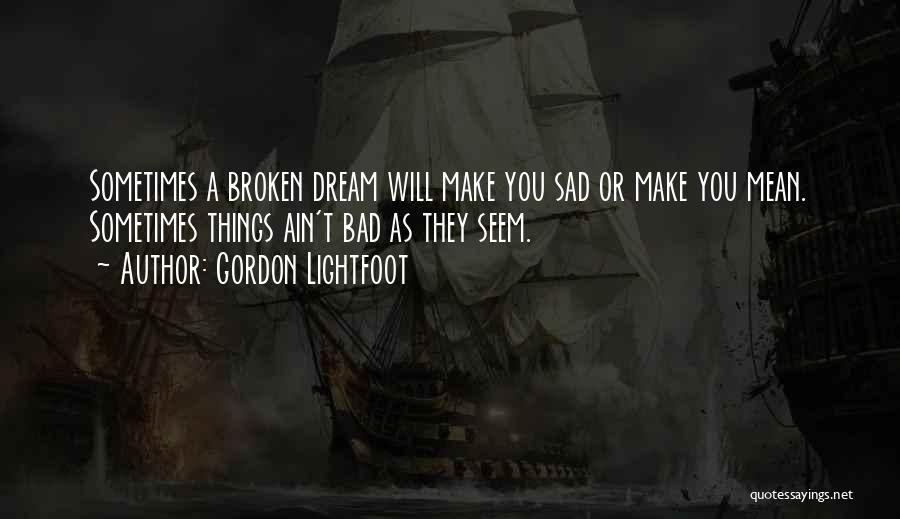 Gordon Lightfoot Quotes 989989