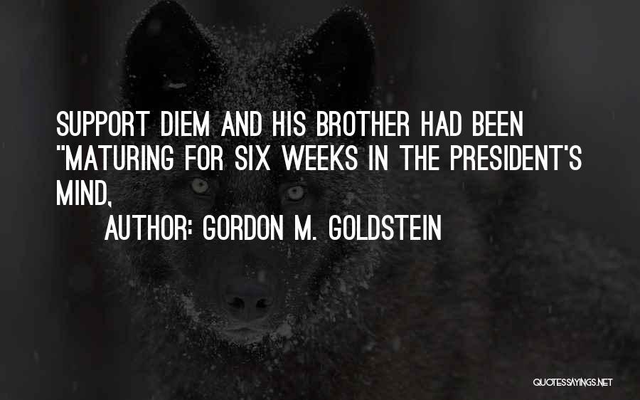 Gordon M. Goldstein Quotes 360262