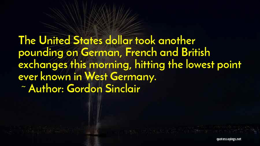 Gordon Sinclair Quotes 1556075