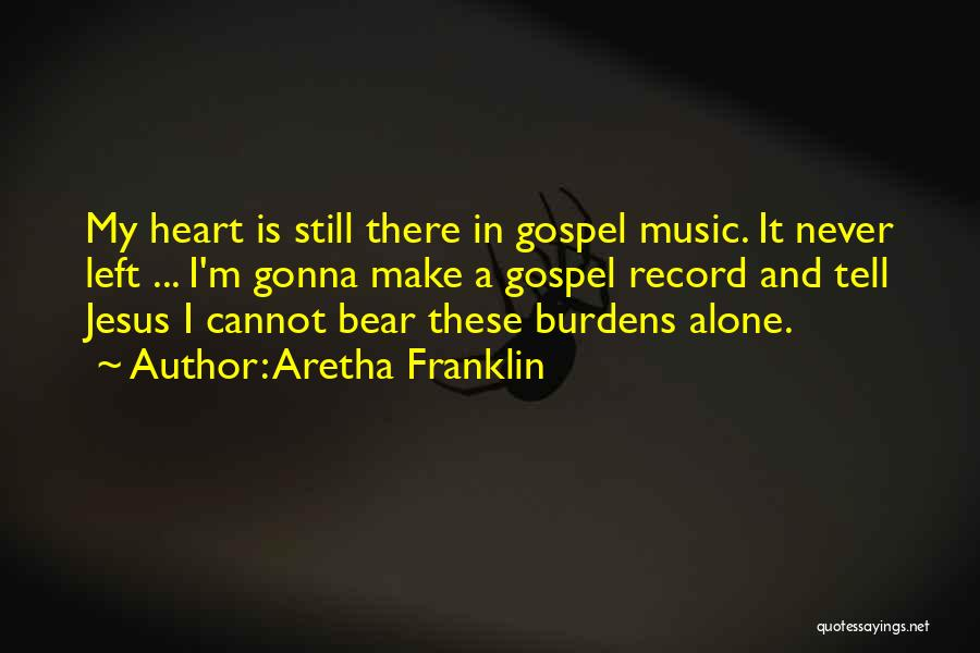 Gospel Music Quotes By Aretha Franklin