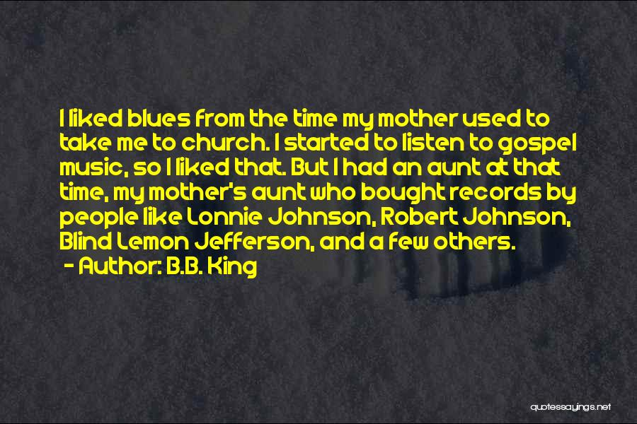 Gospel Music Quotes By B.B. King