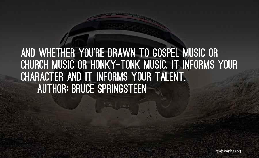 Gospel Music Quotes By Bruce Springsteen