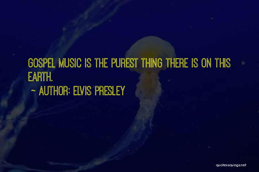 Gospel Music Quotes By Elvis Presley