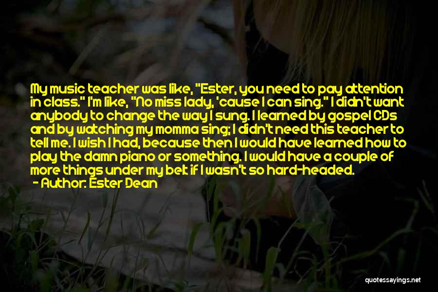 Gospel Music Quotes By Ester Dean