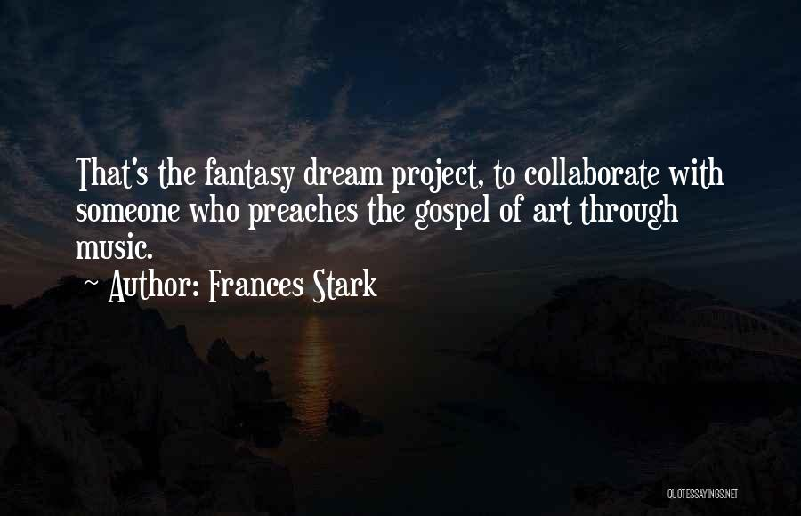 Gospel Music Quotes By Frances Stark