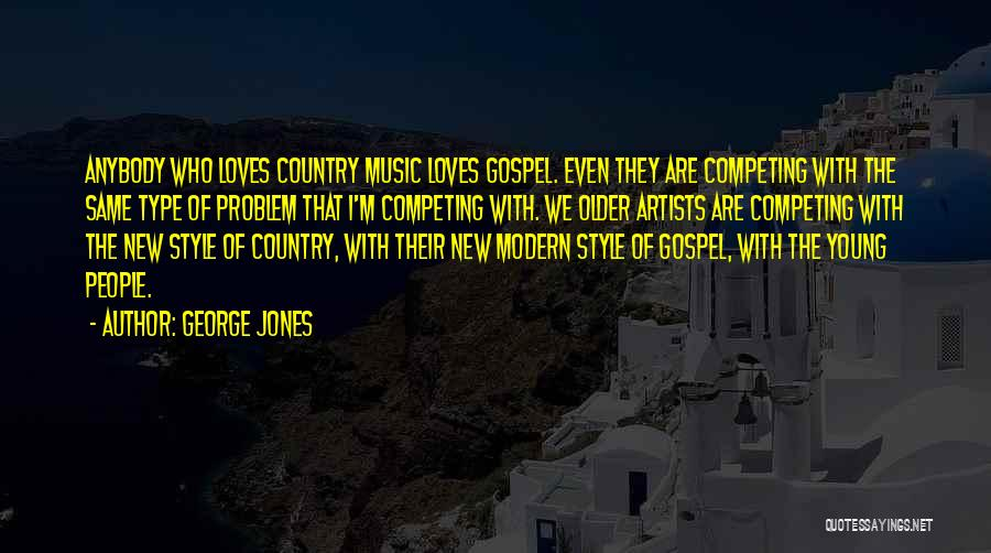 Gospel Music Quotes By George Jones