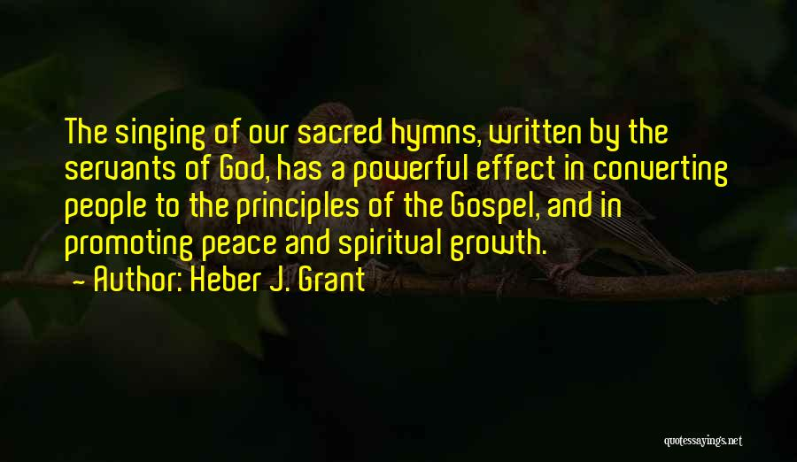 Gospel Music Quotes By Heber J. Grant