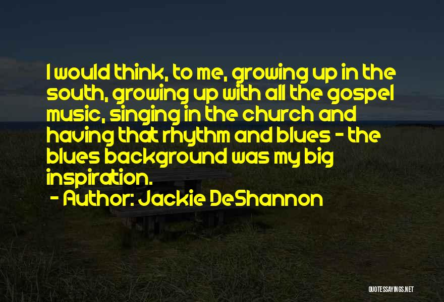 Gospel Music Quotes By Jackie DeShannon