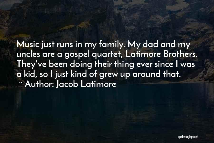 Gospel Music Quotes By Jacob Latimore