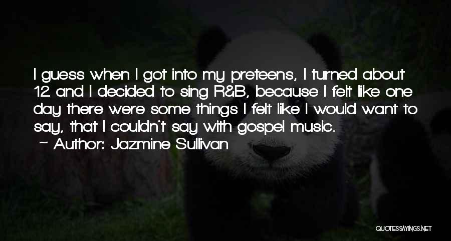 Gospel Music Quotes By Jazmine Sullivan