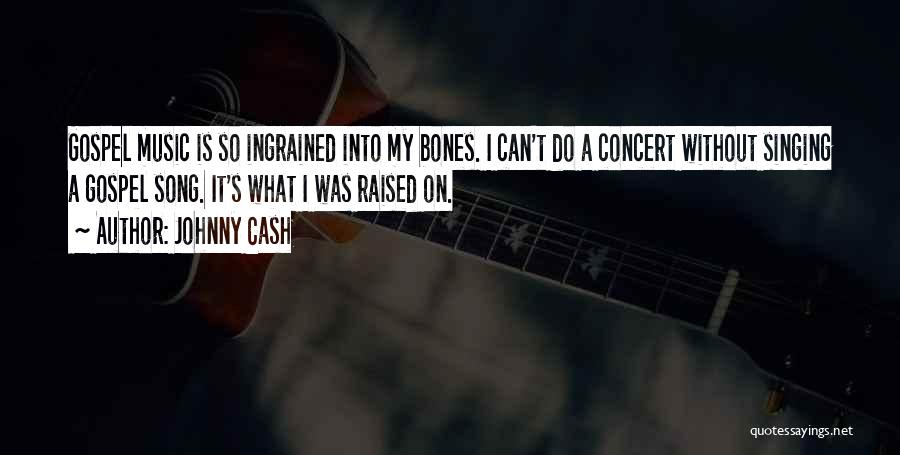 Gospel Music Quotes By Johnny Cash