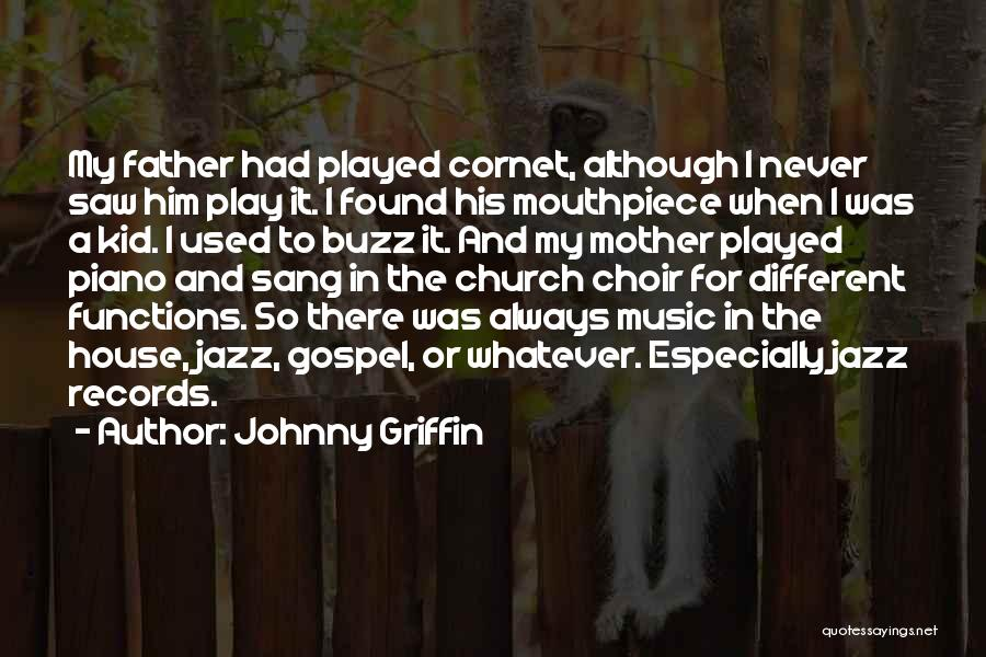 Gospel Music Quotes By Johnny Griffin