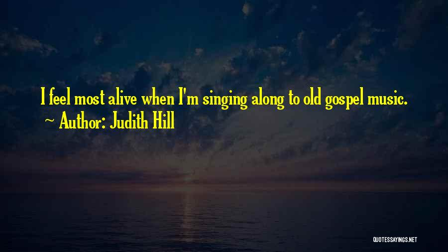 Gospel Music Quotes By Judith Hill