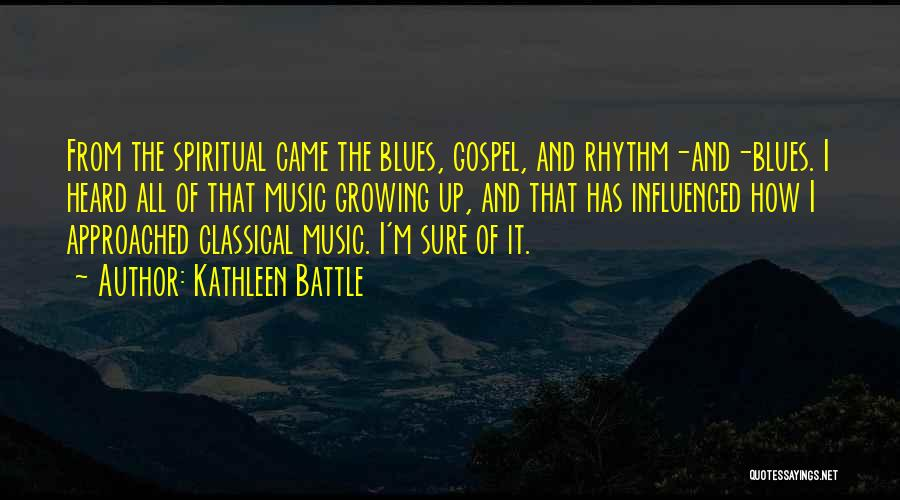 Gospel Music Quotes By Kathleen Battle