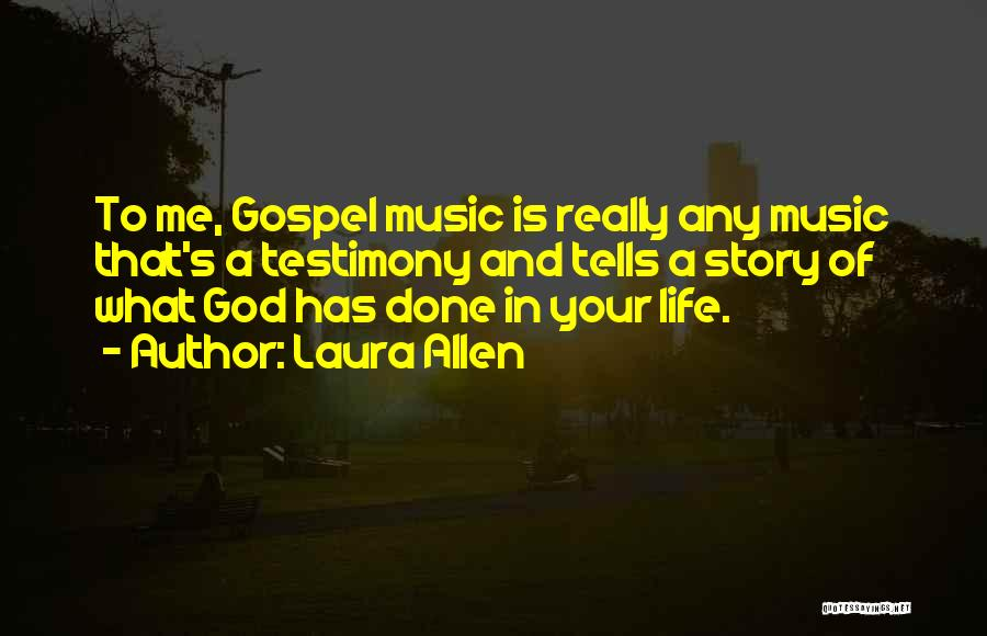 Gospel Music Quotes By Laura Allen