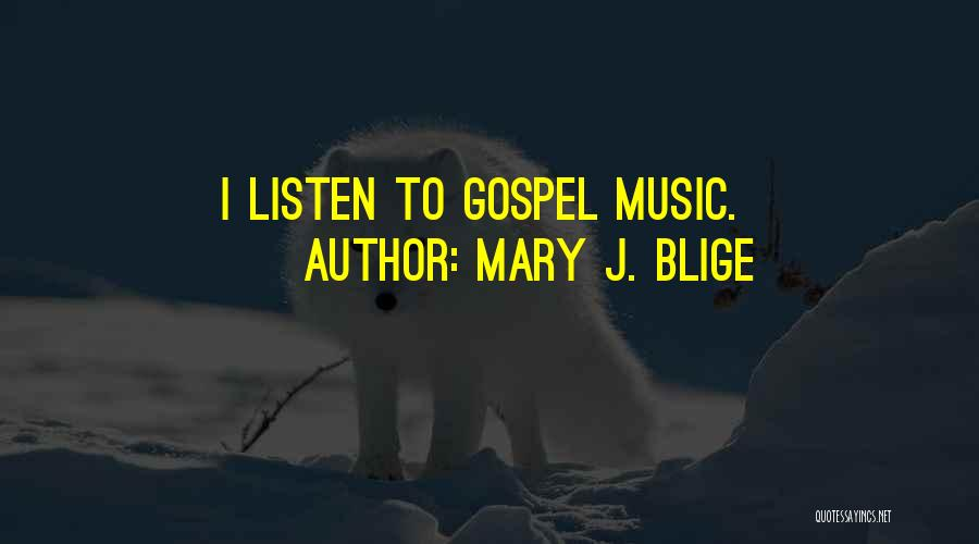 Gospel Music Quotes By Mary J. Blige