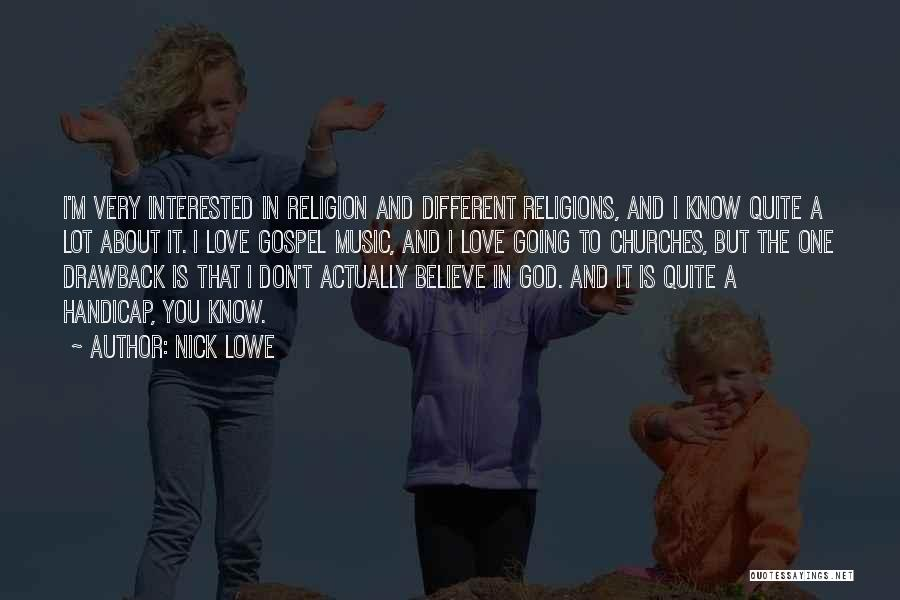Gospel Music Quotes By Nick Lowe