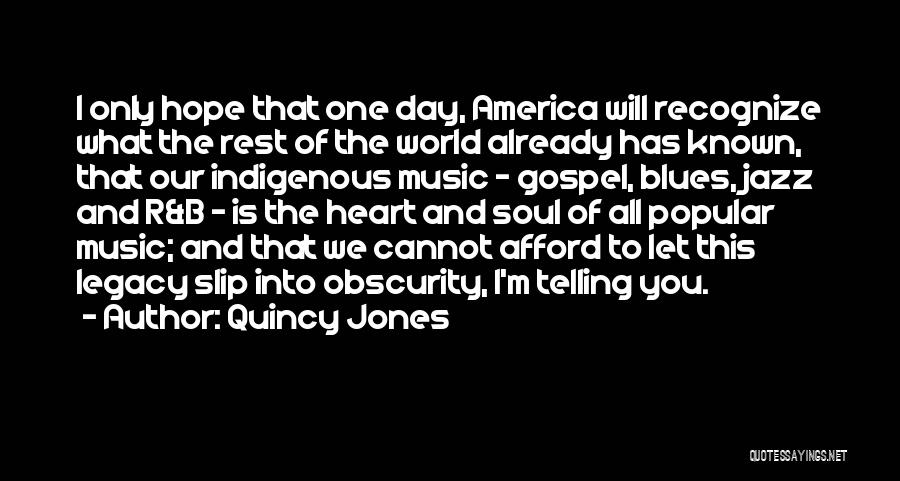 Gospel Music Quotes By Quincy Jones