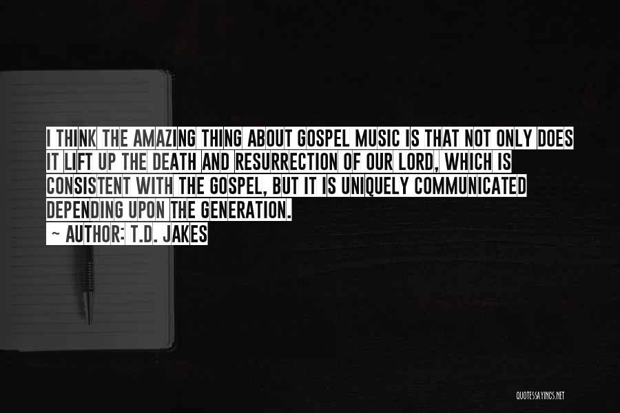 Gospel Music Quotes By T.D. Jakes