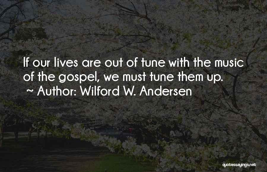 Gospel Music Quotes By Wilford W. Andersen