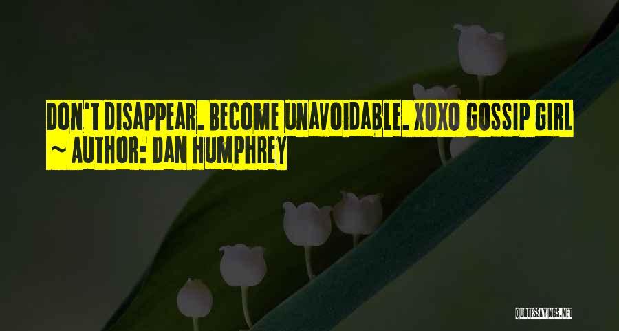 Gossip Girl Herself Quotes By Dan Humphrey