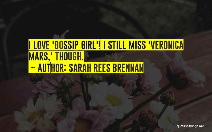 Gossip Girl Herself Quotes By Sarah Rees Brennan