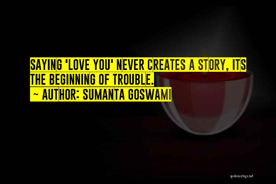 Goswami Quotes By Sumanta Goswami
