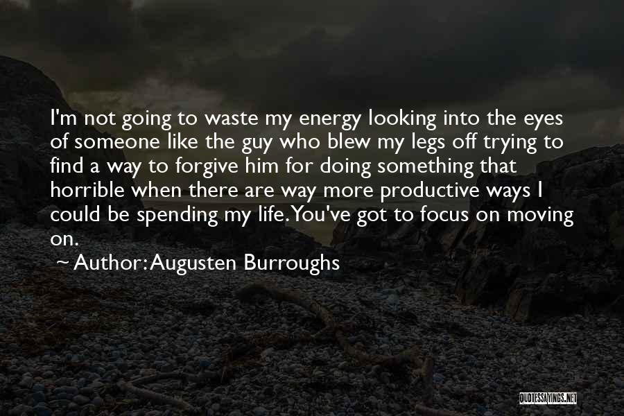 Got My Eye On You Quotes By Augusten Burroughs