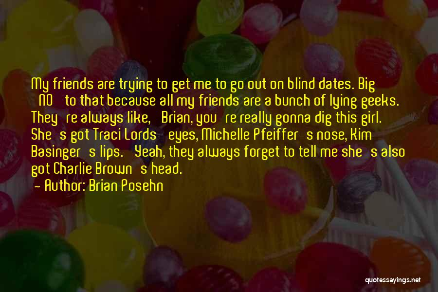 Got My Eye On You Quotes By Brian Posehn